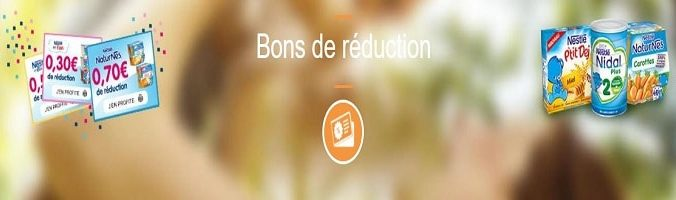 Bons de réduction - Nestlé Bébé - bebe.nestle.fr